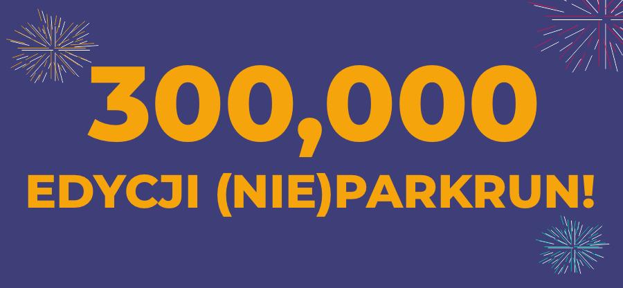 300 000 (not)parkruns_PL