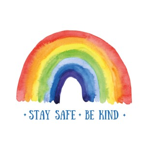 Stay safe be kind rainbow pic